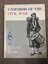 Uniforms Of The Civil War By Lord And Wise Vintage Book