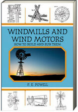 WINDMILLS AND WIND MOTORS How to Build and Run (pb) F E Powell wind power NEW
