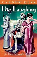 Die Laughing (A Daisy Dalrymple Mystery) By Carola Dunn