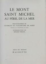 le Mont Saint-Michel au péril de la mer photos de Georges et Valentine de Miré