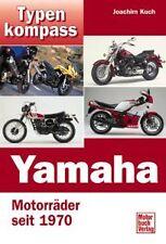 Typen Kompass Yamaha Motorräder seit 1970 by Joachim Kuch (Duits)