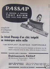 PUBLICITÉ PASSAP LA MACHINE À TRICOTER TOUT ACIER DONC FAITE POUR DURER