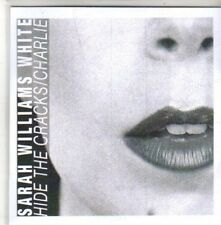 (CH211) Sarah Williams White, Hide The Cracks / Charlie - DJ CD