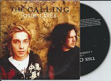 THE CALLING - our lives CD SINGLE 2TR EU CARDSLEEVE 2004
