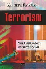 Terrorismo: cercano ORIENTE grupos y estado patrocinadores-Nuevo libro Katzman, Kenneth