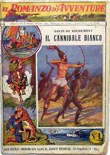 IL ROMANZO D'AVVENTURE ANNO I N.5 1924 SONZOGNO IL CANNIBALE BIANCO ROUGEMONT