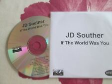 JD Souther If The World Was You RHINO Slow Curve Records  Promo CD Album