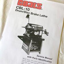 Coats Cbl 10 Operating Maintenance Amp Parts Manual For Disc Amp Drum Brake Lathes