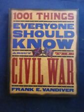 1001 Thing Everyone Should Know About the Civil War by Frank E. Vandiver