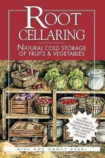 Root Cellaring : Natural Cold Storage of Fruits and Vegetables by Mike Bubel...