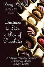 Business Is Like a Box of Chocolates : How to Be the Cream Amongst the Nuts!...