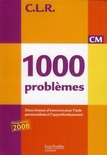 C.L.R   mathématiques   1000 problèmes   CM   livre de l'élève (édition 2010)