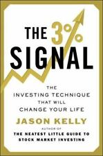 The 3% Signal : The Investing Technique That Will Change Your Life by Jason...