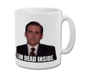 I Am Dead Inside Meme Michael Scott The Office US TV Show Funny Coffee Mug Cup