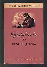 Epistolario De Benito Juarez Vida Y Pensamiento De Mexico FCE 1957 Like New 1st