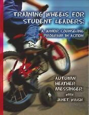 Training Wheels for Student Leaders : A Junior Counseling Program in Action...