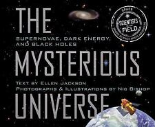 Mysterious Universe : Supernovae, Dark Energy, and Black Holes by Ellen...