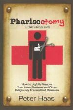 Pharisectomy: How to Joyfully Remove Your Inner Pharisee and other-ExLibrary