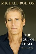 The Soul of It All: My Music My Life by Michael Bolton Hardcover Book BRAND  NEW