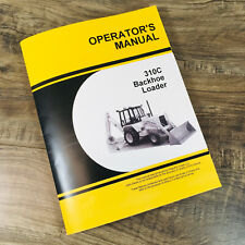 Operators Manual For John Deere 310c Backhoe Loader Owners Book Maintenance
