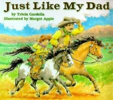 Just Like My Dad by Gardella, Tricia