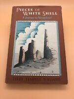 Pieces Of White Shell by Terry Tempest Williams Signed And Inscribed 1st Edition