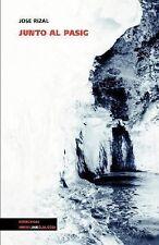 Junto Al Pasig by Jose Rizal (2014, Paperback)