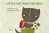 Little cat and the ball. NUEVO. Nacional URGENTE/Internac. económico. LITERATURA