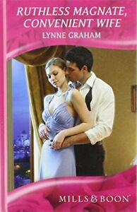 Ruthless Magnate, Convenient Wife (Mills & Boon Roma... by Lynne Graham Hardback