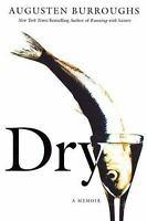 Dry : A Memoir Hardcover Augusten Burroughs