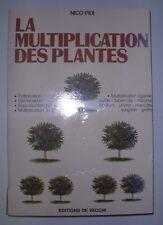 ARBORICULTURE LA MULTIPLICATION DES PLANTES NICO PIDI EDITIONS DE VECCHI 1980