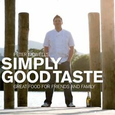 Simply Good Taste: Great Food for Friends and Family,Peter Sidwell,Chris Catlin