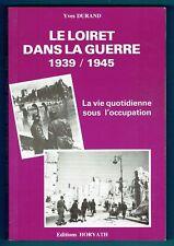 Le Loiret dans la Guerre 1939/1945, La vie quotidienne sous l'occupation, Durand
