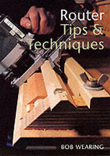 NEW Router Tips & Techniques by Bob Wearing