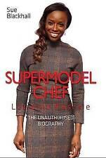 """AS NEW"" Sue Blackhall, Lorraine Pascale - Supermodel Chef: The Unauthorised Bio"