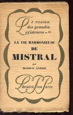 MARIUS ANDRÉ, LA VIE HARMONIEUSE DE MISTRAL