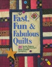 Fast, Fun and Fabulous Quilts : 30 Terrific Projects from the Country's Most Cre