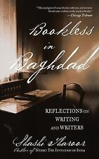 Bookless in Baghdad : Reflections on Writing and Writers by Shashi Tharoor...