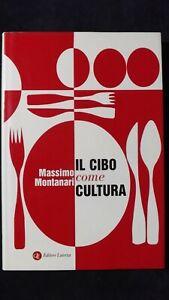 Montanari: Il cibo come cultura Laterza, 2005