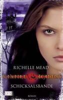Vampire Academy 6 - Schicksalsbande von Richelle Mead (2011, Taschenbuch)