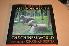 All under Heaven : The Chinese World by Jonathan Porter and Eliot Porter...