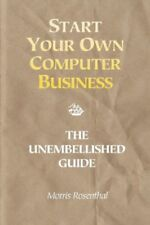 Start Your Own Computer Business The Unembellished Guide (2013 Paperback)