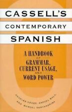 Cassell's Contemporary Spanish: A Handbook of Grammar, Current Usage, and Word P