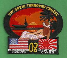 CV-63 USS KITTY HAWK CV-73 USS G. WASHINGTON 2008 GREAT TURNOVER CRUISE PATCH