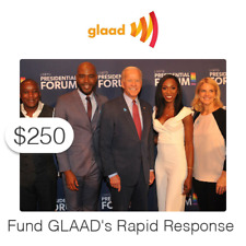 $250 Charitable Donation For: Fund a Month GLAAD's Rapid Response Program