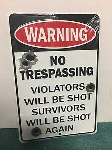 "WARNING NO TRESPASSING VIOLATORS WILL BE SHOT SURVIVORS 8"" x 12"" Metal Sign"