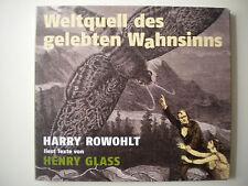 Weltquell des gelebten Wahnsinns, Audio-CD von Henry Glass (2007)