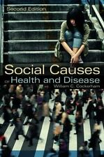 Social Causes of Health and Disease by William C. Cockerham (2013, Paperback)