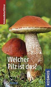 Welcher Pilz ist das? / Kosmos Pilzführer - 450 Pilze bestimmen BUCH NEU