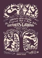 Original Folk & Fairy Tales of the Brothers Grimm : The Complete First Editio...